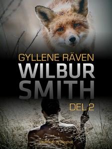 Gyllene räven del 2 (e-bok) av Wilbur Smith