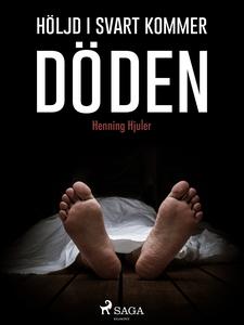 Höljd i svart kommer döden (e-bok) av Henning H
