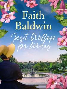 Inget bröllop på lördag (e-bok) av Faith Baldwi