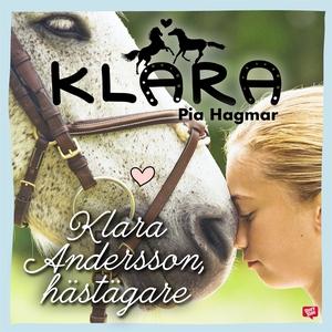 Klara Andersson, hästägare (ljudbok) av Pia Hag