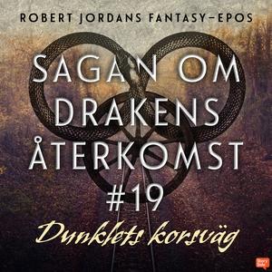Dunklets korsväg (ljudbok) av Robert Jordan