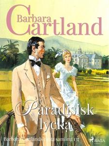 Paradisisk lycka (e-bok) av Barbara Cartland