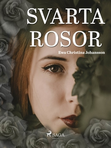 Svarta rosor (e-bok) av Ewa Christina Johansson