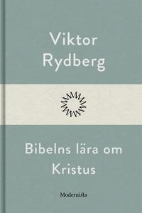 Bibelns lära om Kristus (e-bok) av Viktor Rydbe