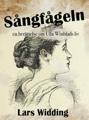 Sångfågeln: en berättelse om Ulla Winblads liv