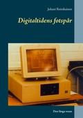 Digitaltidens fotspår: Den långa resan