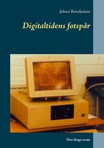 Digitaltidens fotspår: Den långa resan (e-bok)