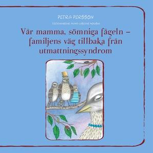 Vår mamma, sömniga fågeln – familjens väg tillb