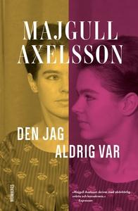 Den jag aldrig var (e-bok) av Majgull Axelsson