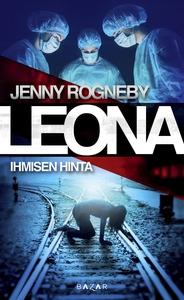 Leona - Ihmisen hinta (e-bok) av Jenny Rogneby