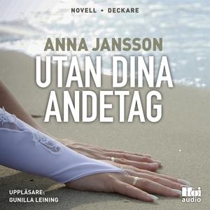 Utan dina andetag (ljudbok) av Anna Jansson