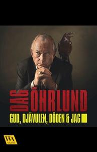 Gud, djävulen, döden och jag (e-bok) av Dag Öhr