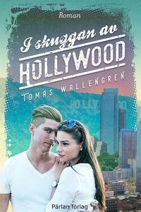 I skuggan av Hollywood (e-bok) av Tomas Walleng
