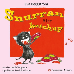 Snurran äter ketchup (ljudbok) av Eva Bergström