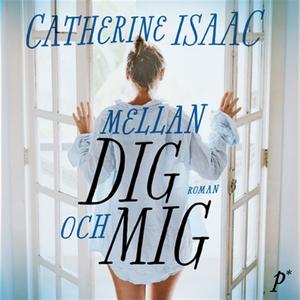 Mellan dig och mig (ljudbok) av Catherine Isaac