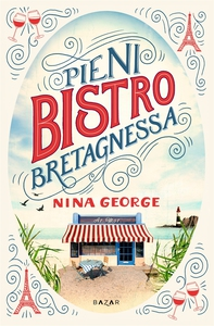 Pieni bistro Bretagnessa (e-bok) av Nina George