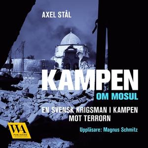 Kampen om Mosul (ljudbok) av Axel Stål