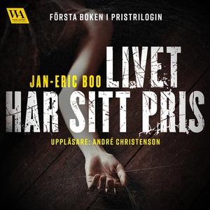 Livet har sitt pris (ljudbok) av Jan-Eric Boo