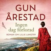 Ingen dag förlorad:roman om Lillie Langtry