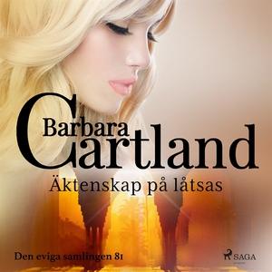 Äktenskap på låtsas (ljudbok) av Barbara Cartla