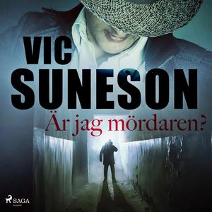 Är jag mördaren? (ljudbok) av Vic Suneson