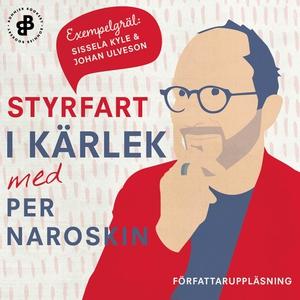 Styrfart i kärlek (ljudbok) av Per Naroskin