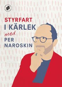 Styrfart i kärlek (e-bok) av Per Naroskin