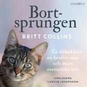 Bortsprungen: En älskad katt, en hemlös man och deras osannolika resa