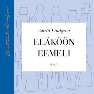 Eläköön Eemeli (ljudbok) av Astrid Lindgren