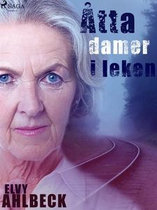 Åtta damer i leken (e-bok) av Elvy Ahlbeck
