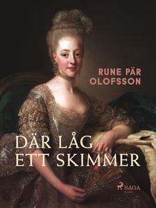 Där låg ett skimmer (e-bok) av Rune Pär Olofsso