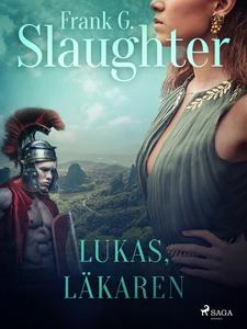 Lukas, läkaren (e-bok) av Frank G. Slaughter