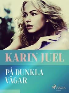På dunkla vägar (e-bok) av Karin Juel