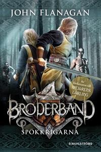 Broderband 6 - Spökkrigarna (e-bok) av John Fla