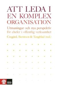 Att leda i en komplex organisation: utmaningar