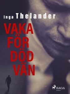 Vaka för död vän (e-bok) av Inga Thelander