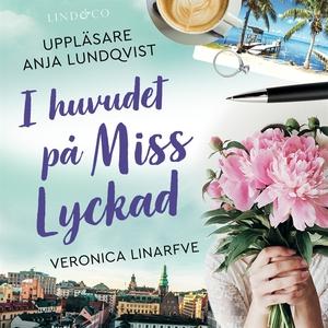 I huvudet på Miss Lyckad (ljudbok) av Veronica