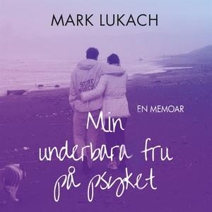 Min underbara fru på psyket (ljudbok) av Mark L