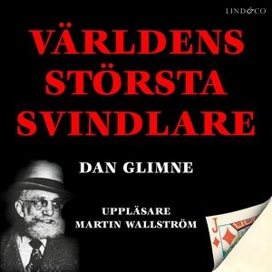 Världens största svindlare (ljudbok) av Dan Gli