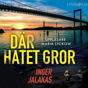 Där hatet gror (ljudbok) av Inger Jalakas