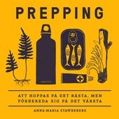 Prepping : Att hoppas på det bästa, men förbereda sig på det värsta