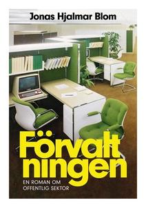 Förvaltningen (e-bok) av Jonas Hjalmar Blom