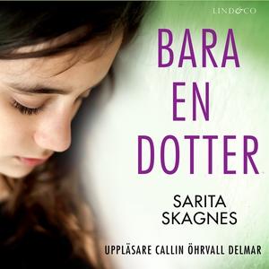 Bara en dotter: En sann historia (ljudbok) av S