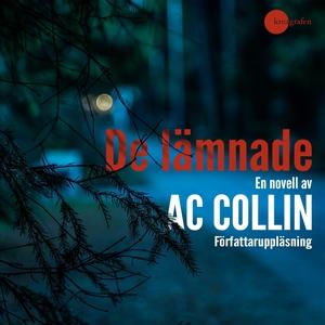 De lämnade (ljudbok) av AC Collin