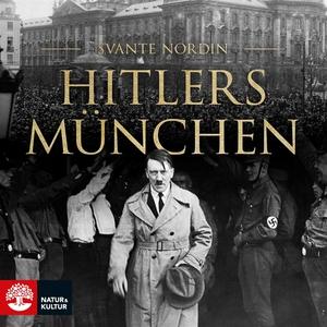Hitlers München (ljudbok) av Svante Nordin