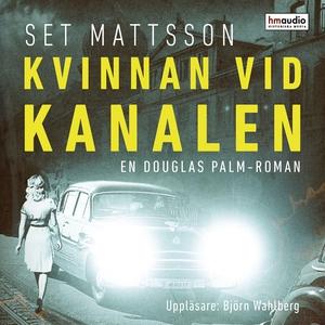 Kvinnan vid kanalen (ljudbok) av Set Mattsson