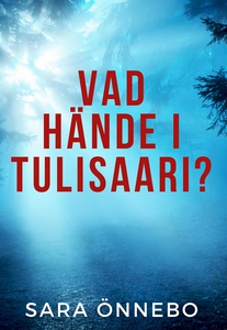 Vad hände i Tulisaari? (e-bok) av Sara Önnebo