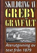 Skildring av Greby gravfält i Bohuslän – Återutgivning av text från 1879