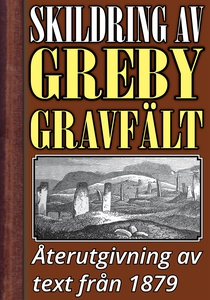Skildring av Greby gravfält i Bohuslän – Återut