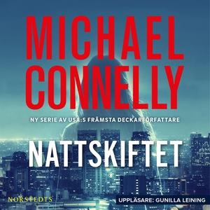 Nattskiftet (ljudbok) av Michael Connelly